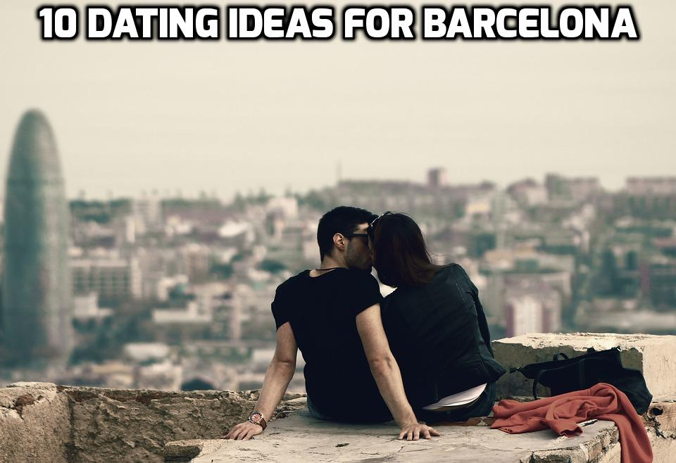 10 Dating ideas for Barcelona